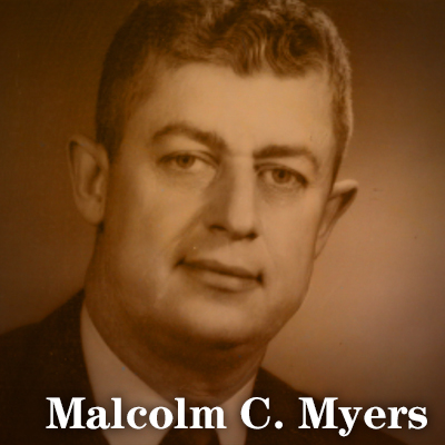 Malcolm C. Myers 1964 - 1970